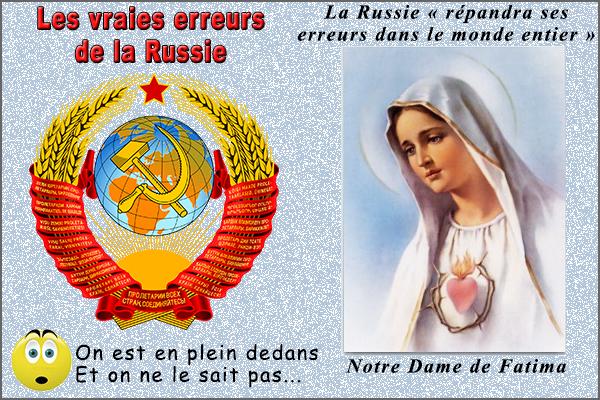 Dieu et moi le nul sans Lui: Pourquoi Notre Dame de Fatima était-elle si  préoccupée par la Russie ? Les erreurs de la Russie ne sont pas celles que  vous pensez...
